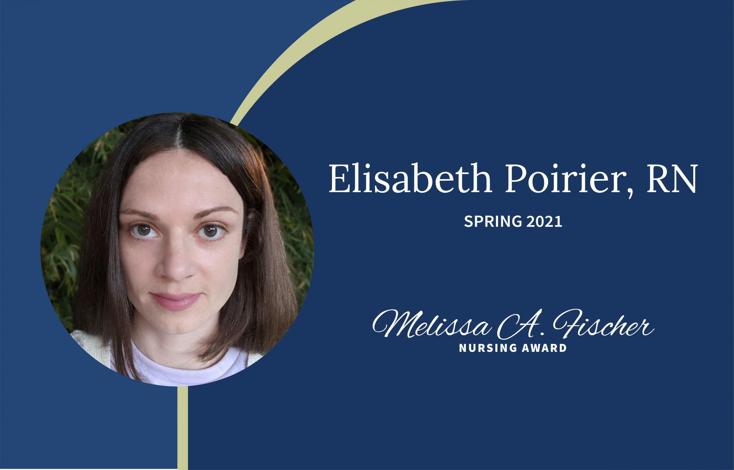 Elisabeth Poirier RN Melissa A Fischer Nursing Award