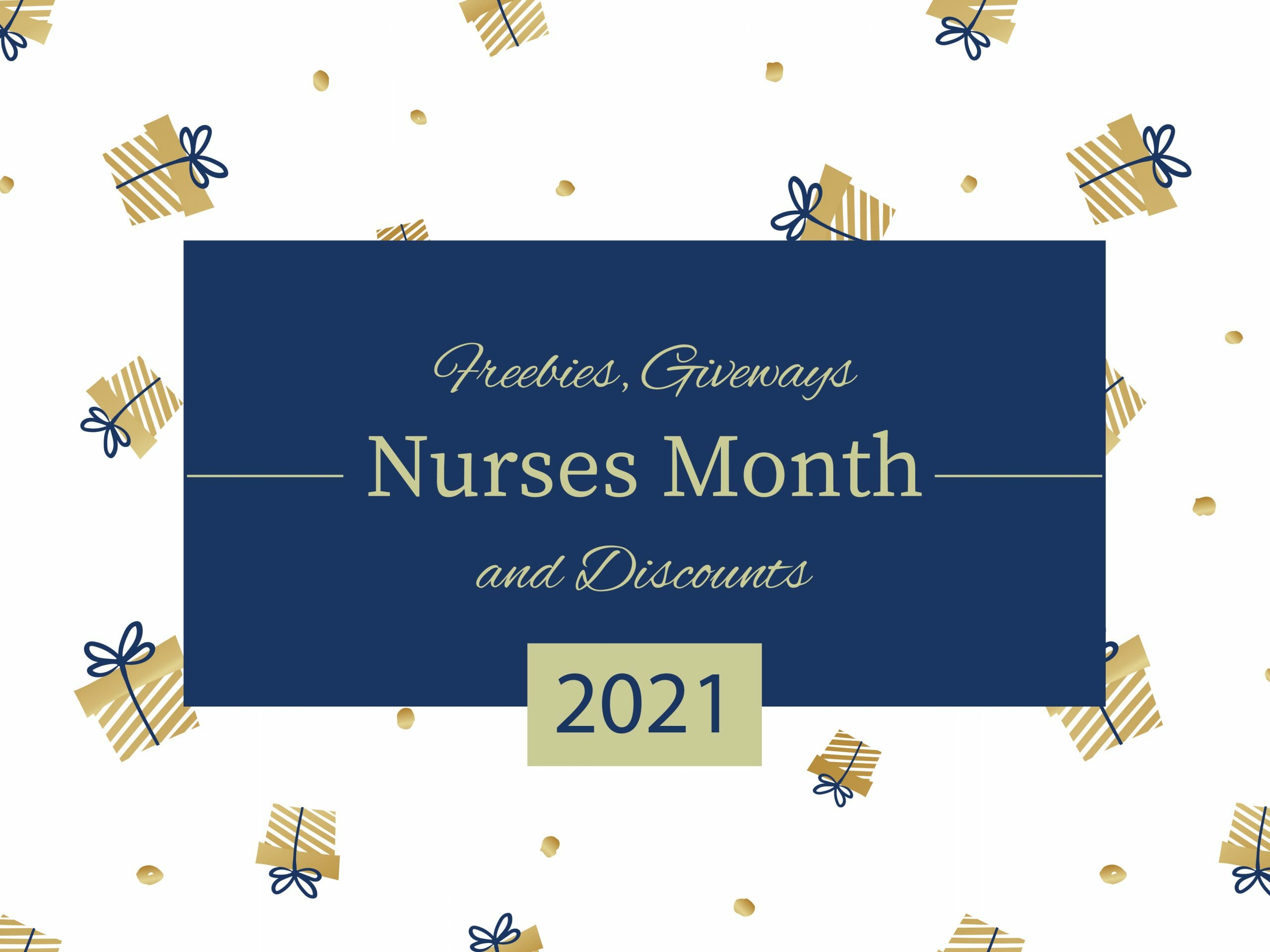 Freebies, Giveaways, and discounts for nurses month 2021