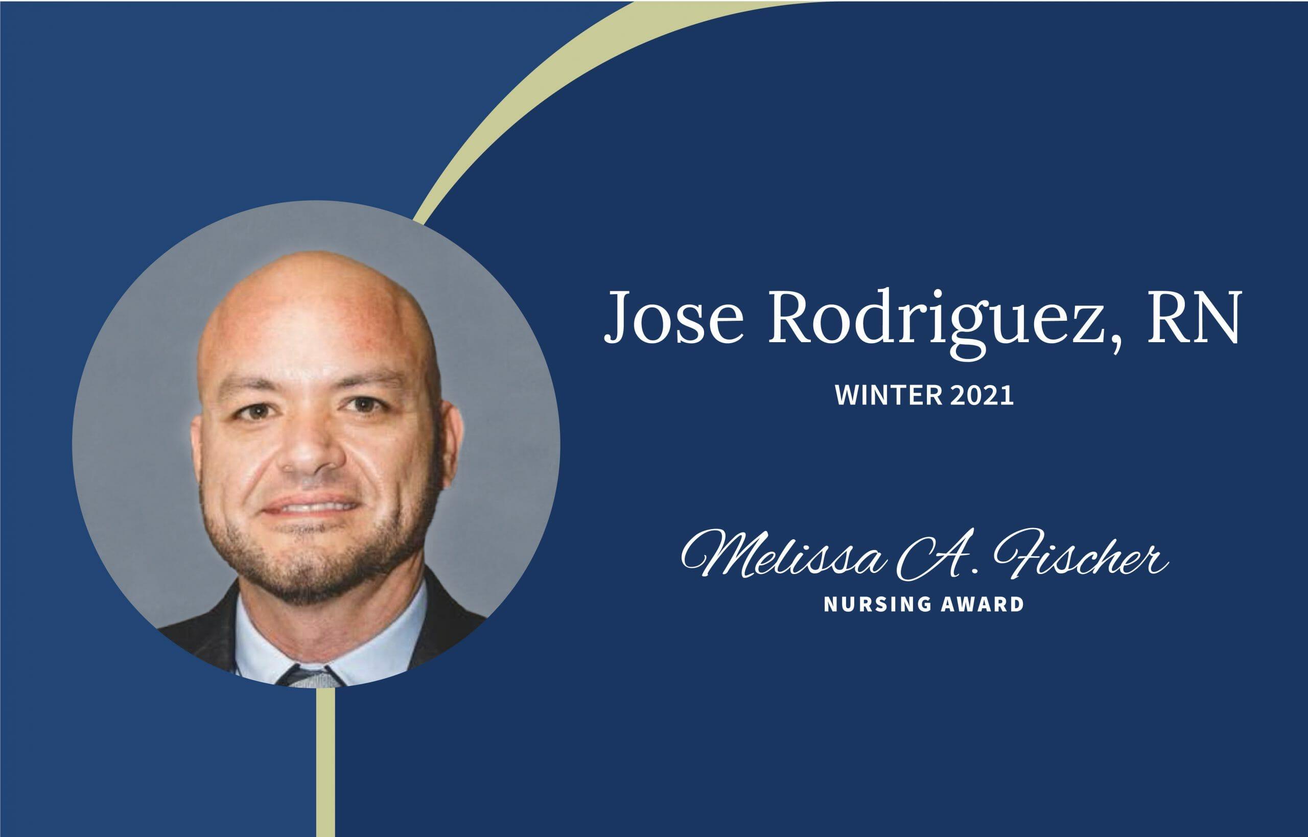 Melissa A Fischer Nursing Award Jose Rodriguez RN