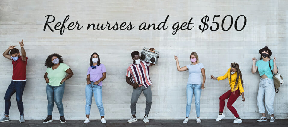 nurse referral program $500 nurses dancing social distance
